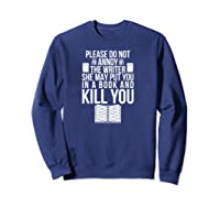Funny Writers T Shirt Authors Shirt Do Not Annoy The Writer Pullover  Sweatshirt Navy