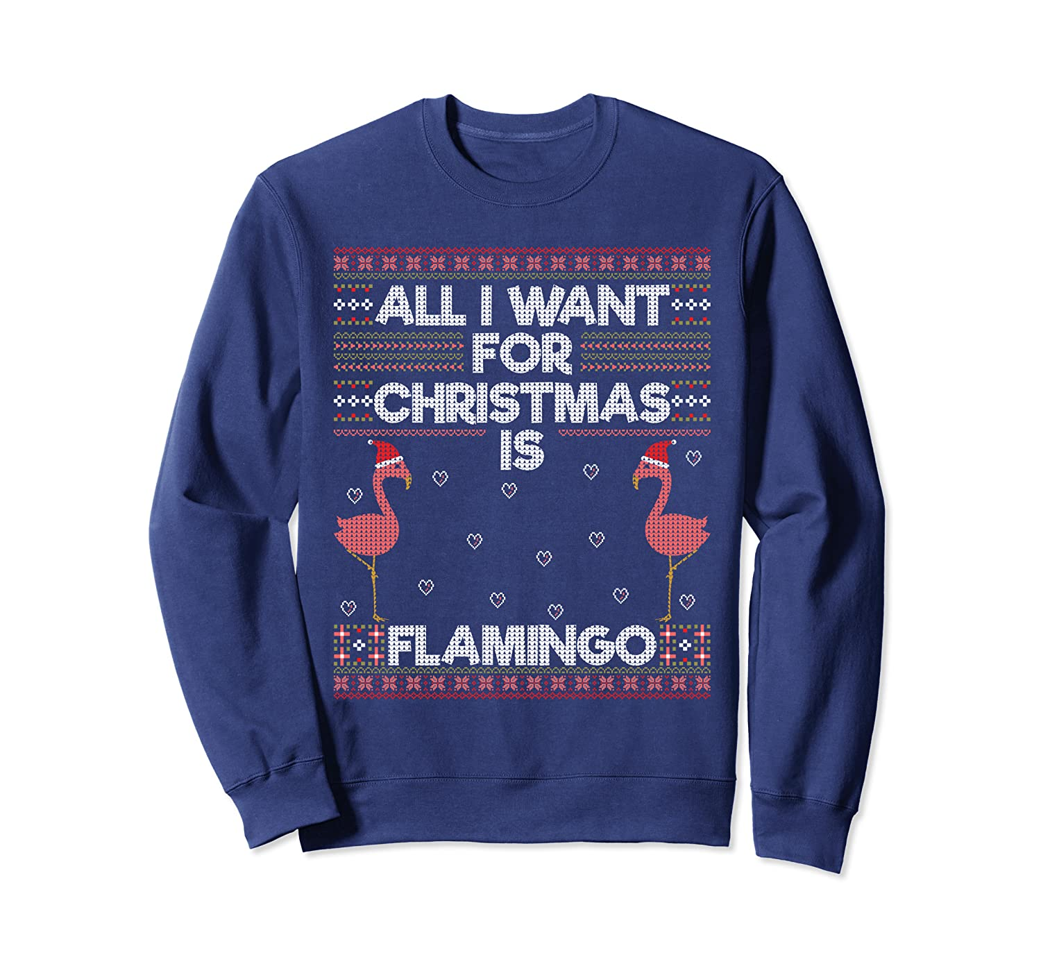 All I Want For Christmas Is A Flamingo Pink Ugly Sweater Sweatshirt-TH