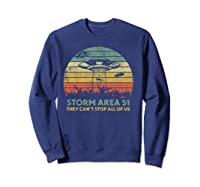 Storm Area 51 They Can't Stop All Of Us Shirts Sweatshirt Navy