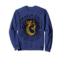 March Girl The Soul Of A Mermaid Tshirt Funny Gifts  Sweatshirt Navy