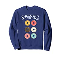 Check Out My Six Pack Donut Gym Gift Shirts Sweatshirt Navy