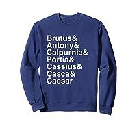 Shakespeare Julius Caesar Character List T Shirt Sweatshirt Navy