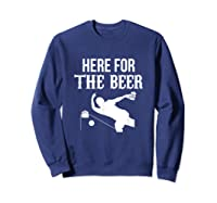 Here For The Beer Bowling For Bowlers Shirts Sweatshirt Navy