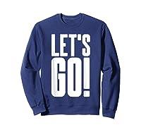 Let's Go Cool Gaming Meme Gift Epic Sports Fanatic Cheer Shirts Sweatshirt Navy