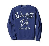We Still Do Since 1989 29th Anniversary Gift Vows Shirts Sweatshirt Navy