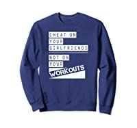 Don't Cheat On Your Workouts C213 Gym T Shirt Ness Mma Sweatshirt Navy