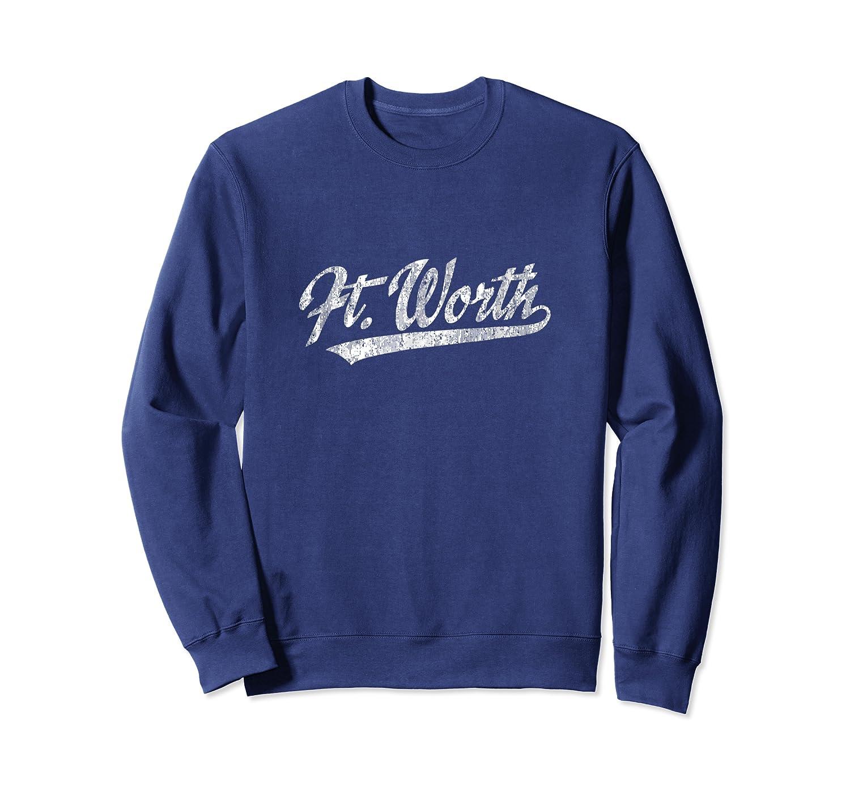 Fort Worth Texas Tx T-shirt Vintage Sports Script Retro Tee Crewneck Sweater
