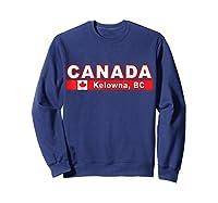 Canada Flag And Okanagan City Of Kelowna Design T Shirt Sweatshirt Navy