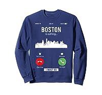 Funny Boston Is Calling I Must Go T Shirt Sweatshirt Navy
