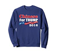 Presidential Election Trump 2016 Chinese For Trump T Shirt Sweatshirt Navy