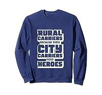 Rural Carriers Shirt Funny Postal Worker Postman T Shirts Sweatshirt Navy
