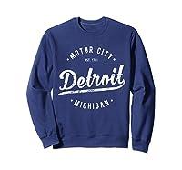 Retro Vintage Detroit Michigan Motor City T Shirt Souvenir Sweatshirt Navy