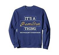 Hamilton It's A Hamilton Thing Shirts Sweatshirt Navy
