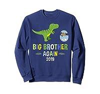 Big Brother Again Shirt 2019 T-rex Dinosaur T-shirt Sweatshirt Navy