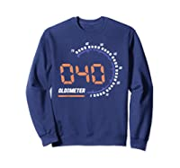 Oldometer 40 T-shirt 40th Birthday Gift Funny T-shirt Sweatshirt Navy