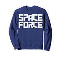 Space Force () Shirt Sweatshirt Navy
