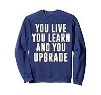 You Upgrade Divorcebreak Up Quote Party Gift Shirts Sweatshirt Navy