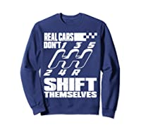 Real Cars Don't Shift Themselves Manual Transmission Shirts Sweatshirt Navy