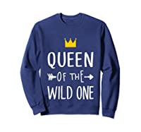 Queen Of The Wild One Thing 1st Birthday Gif Shirts Sweatshirt Navy