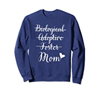Not Biological Adoptive Foster Just Mom Mothers Day Shirts Sweatshirt Navy