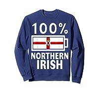 Northern Ireland Flag Shirt 100 Irish Battery Power Tee Sweatshirt Navy