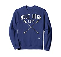 Mile High City Denver Premium T Shirt Sweatshirt Navy