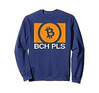 Bch Pls Bitcoin Cash Cryptocurrency Fan Btc Abc Sv Fork T-shirt Sweatshirt Navy