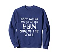 Keep Calm You Re On The Fun Side Of The Wall Funny Mexican Tank Top Shirts Sweatshirt Navy