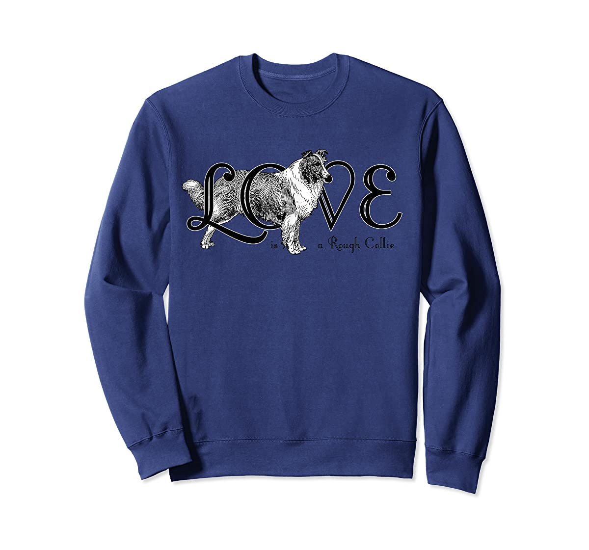 Love is a Rough Collie T-Shirt-Sweatshirt-Navy