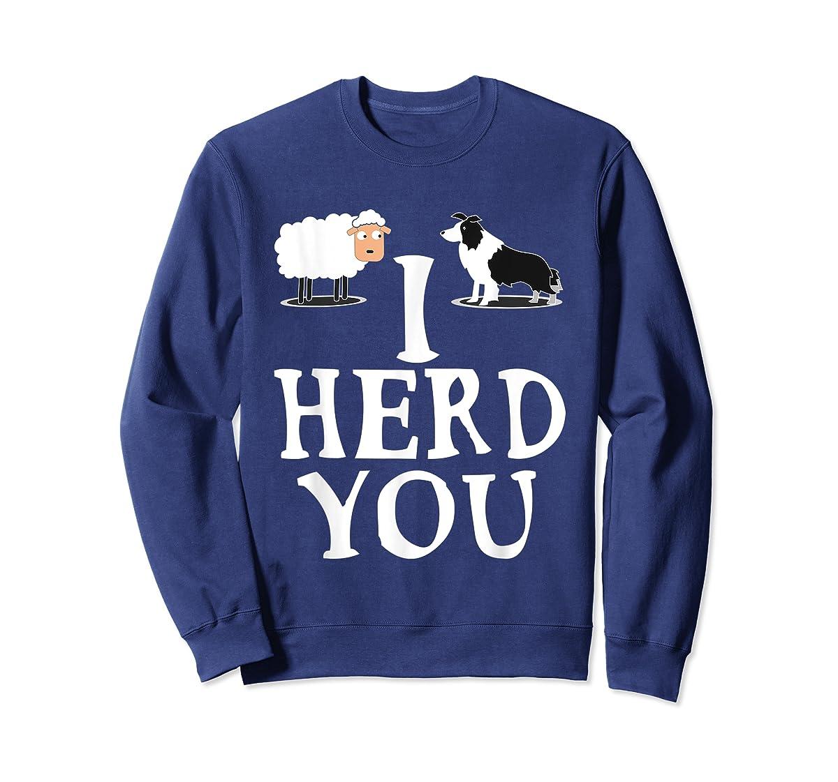 I HERD YOU BORDER COLLIE T shirt Gifts for Men Women Kids-Sweatshirt-Navy