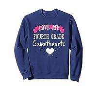 Tea Valentine Day Love My Fourth Grade Sweethearts Shirts Sweatshirt Navy