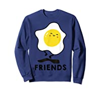 Bacon And Egg Matching Bff Best Friend Bestie S Shirts Sweatshirt Navy