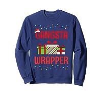 Funny Christmas Gift Gangsta Wrapper Shirts Sweatshirt Navy