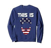 This Is American Beard T Shirt America Flag 4th July Sweatshirt Navy