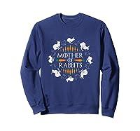 Rabbit Lovers Mother Of Rabbits Cute Bunny T-shirt Sweatshirt Navy