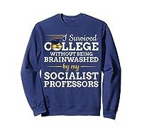 Anti Socialism Capitalism College Graduate I Survived Shirts Sweatshirt Navy