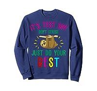 Best Saying Test Day Gift Tea Sloth Lover Shirts Sweatshirt Navy