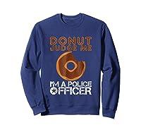 Funny Donut Police Officer Pun Gift Gag Policeman Shirt Sweatshirt Navy
