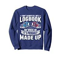Funny Trucker Logbook Truck Driving Tshirt Sweatshirt Navy