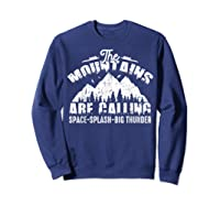 The Mountains Are Calling Space Splash Big Thunder Shirts Sweatshirt Navy