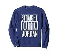 Straight Outta Jordan Great Travel Gift Idea Shirts Sweatshirt Navy