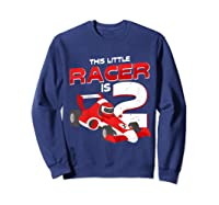 Race Car 2nd Birthday I This Little Racer Is 2 Years Old Shirts Sweatshirt Navy