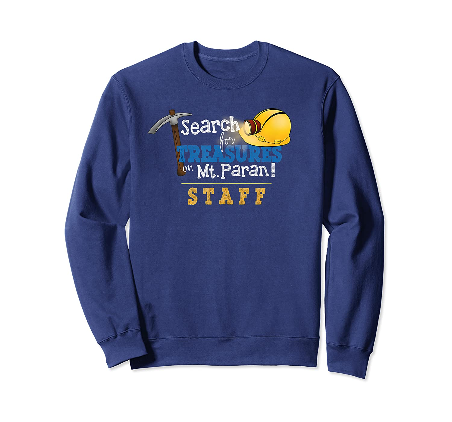 Search For Treasure On Mt Paran Staff Shirts Crewneck Sweater