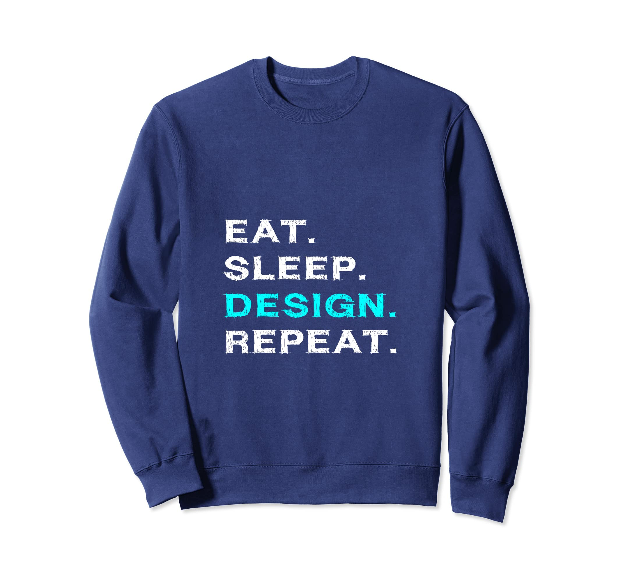 Eat Sleep Design Repeat Funny Graphic Designer Sweatshirt-Rose