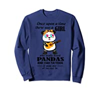 Once Upon A Time There Was A Girl Pandas And Tattoos Shirt Sweatshirt Navy