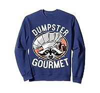 Funny Raccoon Dumpster Gourmet Shirts Sweatshirt Navy