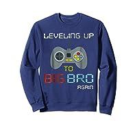 Big Brother Again Leveling Up To Big Bro Gaming Gift Shirts Sweatshirt Navy