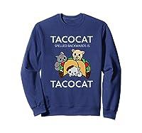 Tacocat Spelled Backwards Is Tacocat Funny Kitty Cat T-shirt Sweatshirt Navy