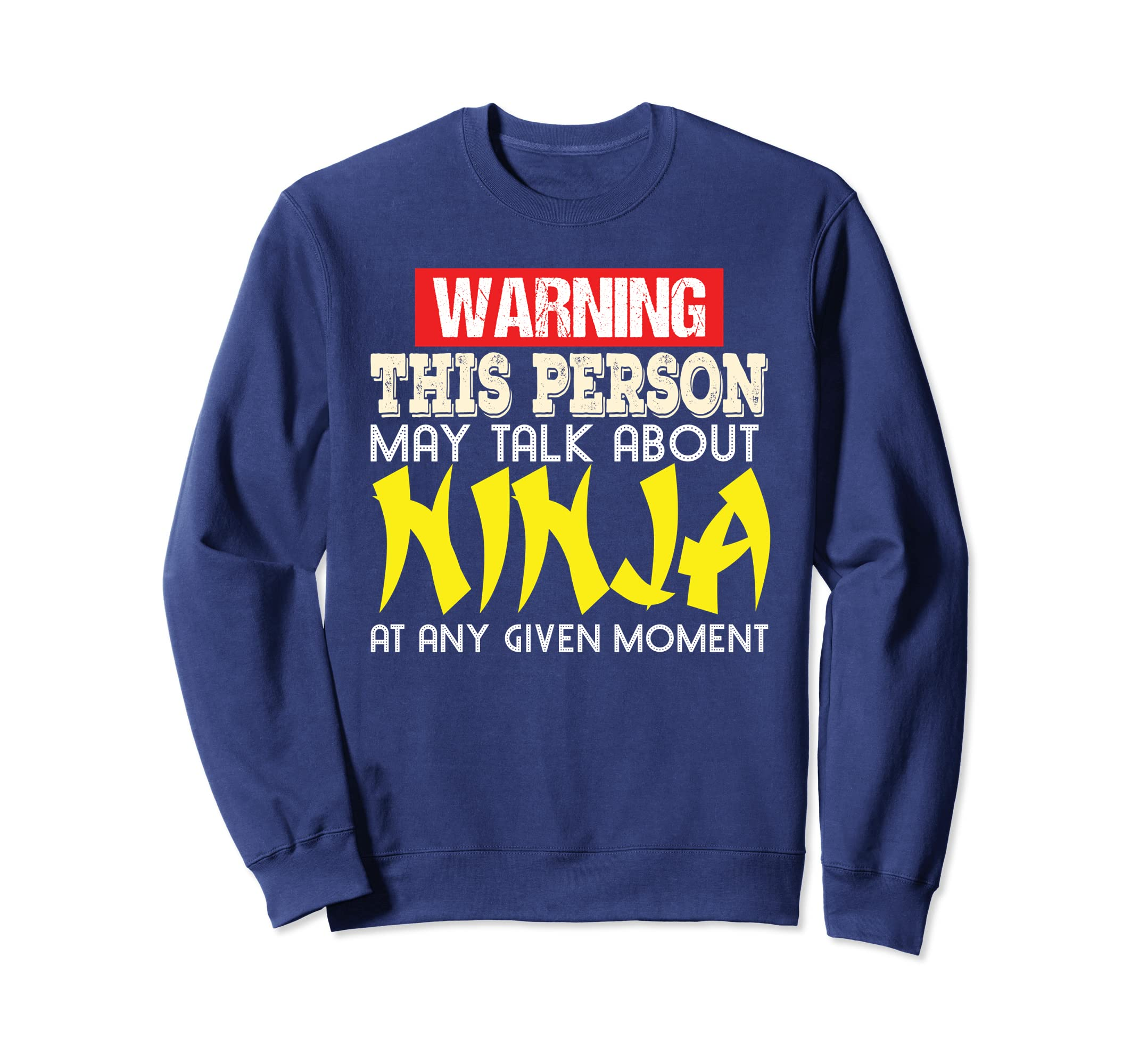 Amazon.com: This Person May Talk About Ninja Sweatshirt ...