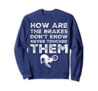 Stunt Bmx Bandits Bike Riding Quotes Tee T Shirt Gift Idea Sweatshirt Navy